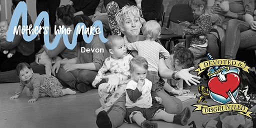Mothers Who Make Devon: Devoted and Disgruntled
