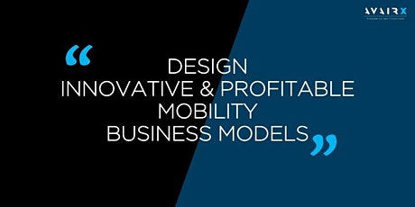DESIGN an INNOVATIVE & PROFITABLE MOBILITY BUSINESS MODEL tickets