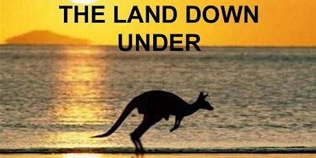The Land Down Under biglietti