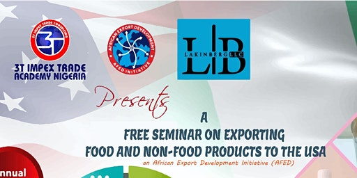 A FREE SEMINAR ON EXPORTING FOOD AND NON-FOOD PRODUCTS TO THE USA