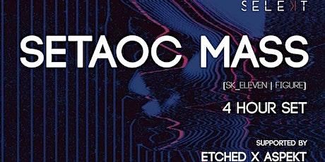 Selekt // Setaoc Mass // 4 HOUR SET // 14th February 2020 tickets