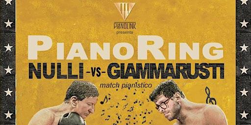 PianoRing - NULLI vs GIAMMARUSTI