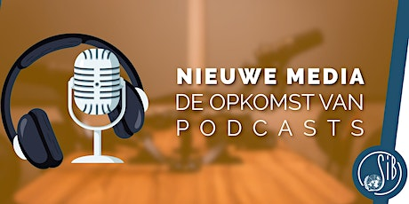 Nieuwe Media: de opkomst van Podcasts tickets