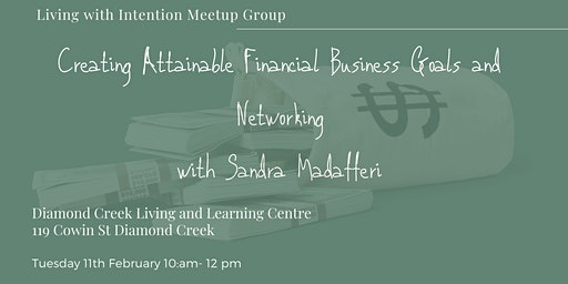 Creating Attainable Financial Business Goals and Networking