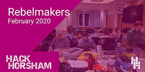 Hack Horsham - Rebel Makers February 2020
