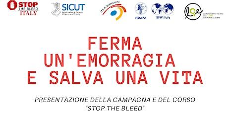 """""""FERMA UN'EMORRAGIA E SALVA UNA VITA"""" -  CORSO """"STOP THE BLEED biglietti"""