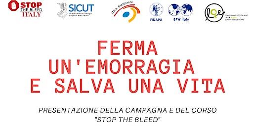 """FERMA UN'EMORRAGIA E SALVA UNA VITA"" -  CORSO ""STOP THE BLEED"