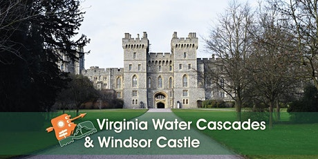 Virginia Water Cascades and Windsor Castle tickets