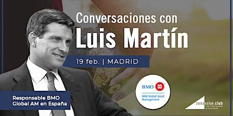 Conversaciones con Luis Martín Hoyos - BMO Asset Management entradas