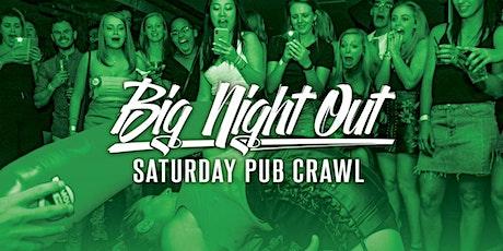 BIG NIGHT OUT PUB CRAWL tickets