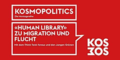 KOSMOPOLITICS – «HUMAN LIBRARY» ZU MIGRATION UND FLUCHT Tickets