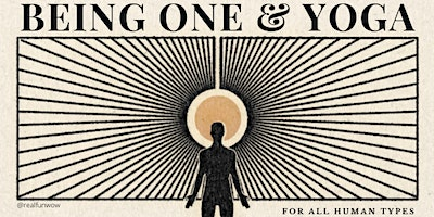 Being One & Yoga - for all human types