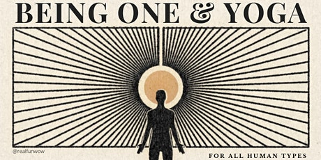 Being One & Yoga - for all human types tickets