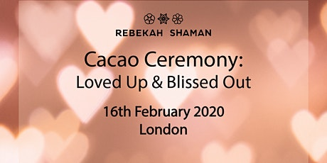 Loved Up & Blissed out Valentines Cacao Ceremony tickets