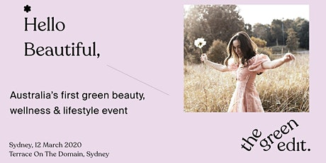 The Green Edit - Green Beauty & Lifestyle Event 3-6pm tickets
