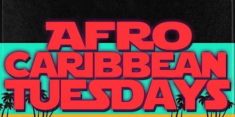 AFRO CARIBBEAN TUESDAYS tickets