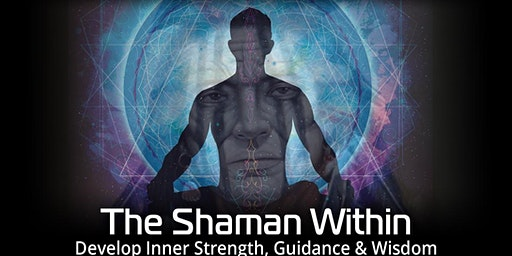 The Shaman Within - Develop Inner Strength, Guidance & Wisdom
