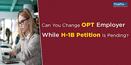 How To Successfully Change From F-1 OPT To H-1B billets
