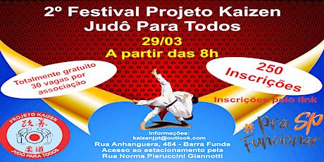 2º Festival Projeto Kaizen Judô Para Todos ingressos