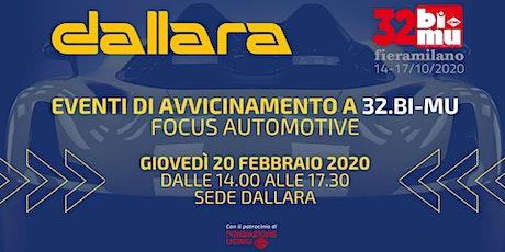EVENTO DI AVVICINAMENTO A 32.BI-MU  - FOCUS AUTOMOTIVE - SEDE DALLARA biglietti