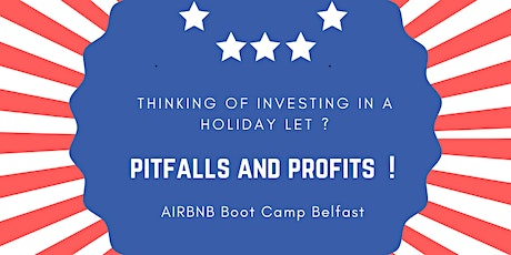 Airbnb Holiday Letting Boot Camp : Pitfalls  and Profits tickets