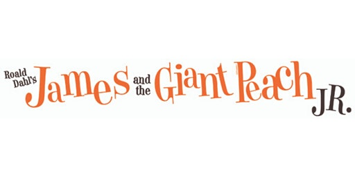 James and the Giant Peach Jr. - Friday and Saturday, February 7 and 8