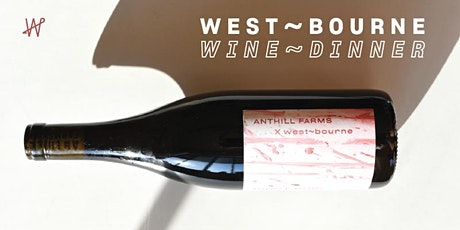 anthill farms winery @ west~bourne wine~dinner tickets
