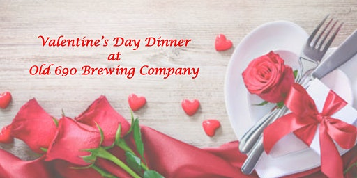 Valentine's Day Dinner at Old 690 Brewing Company