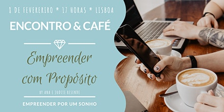Empreender com Propósito - Encontro & Café sobre sonhar e empreender bilhetes