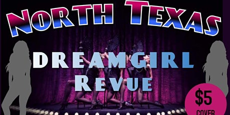 North Texas Dreamgirl Revue tickets