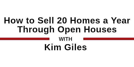 How to Sell 20 Homes a Year Through Open Houses with Kim Giles