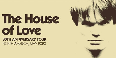 POSTPONED: HOUSE OF LOVE (1st LA show since 1993!!) + AIRIEL + GOLD CAGE tickets