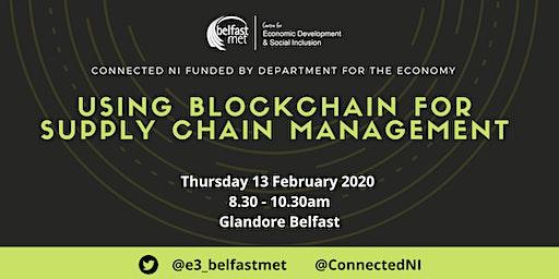 Using Blockchain for Supply Chain Management