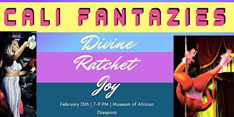 Cali Fantazies: Divine Ratchet Joy tickets