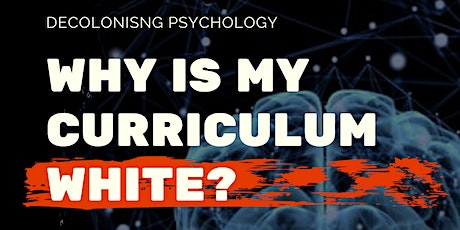 Why  Is My Curriculum White: Decolonising Psychology tickets