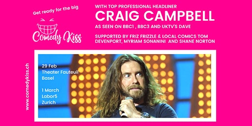 The Big Comedy Kiss with Craig Campbell, Basel