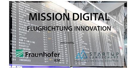 Mission Digital - Flugrichtung Innovation Tickets
