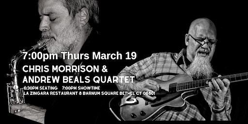 Chris Morrison - Andrew Beals Quartet  7:00pm Thur Mar 19 La Zingara Bethel