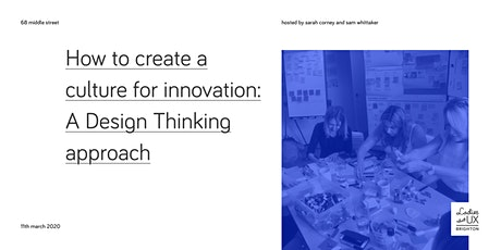 How to create a culture for innovation: A Design Thinking Approach tickets