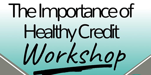 The Importance of Healthy Credit
