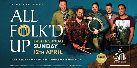 All Folk'd Up Live in The Bank complex, Newry Easter Sunday tickets
