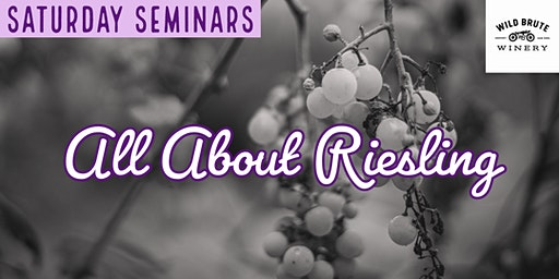 Saturday Seminars: All About Riesling