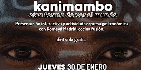 Kanimambo: otra forma de ver el mundo entradas