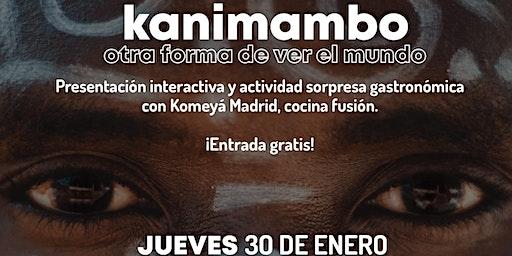 Kanimambo: otra forma de ver el mundo