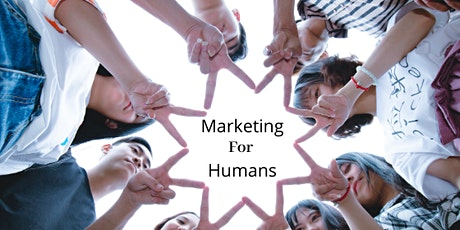 Marketing for Humans : Bringing the Human Back into Marketing tickets