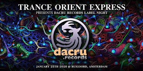 Trance Oriënt Express invites Dacru Records tickets