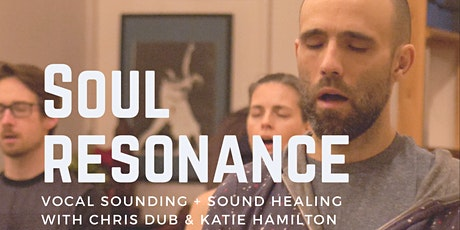 Soul Resonance - Vocal Sounding + Sound Healing Journey   tickets