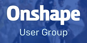 Dallas/Ft. Worth Onshape User Group Meeting