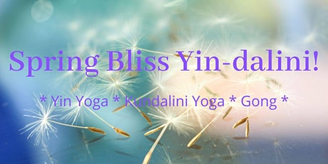 Spring Bliss Yin-dalini! tickets