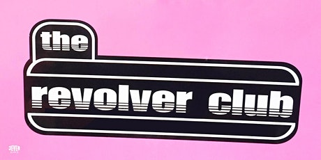REVOLVER CLUB-PARTY Tickets